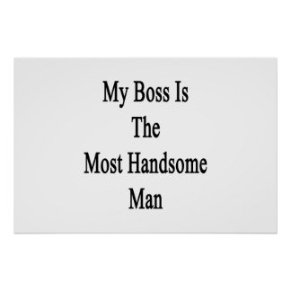 My Boss Is The Most Handsome Man Poster