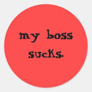 my boss sucks. classic round sticker