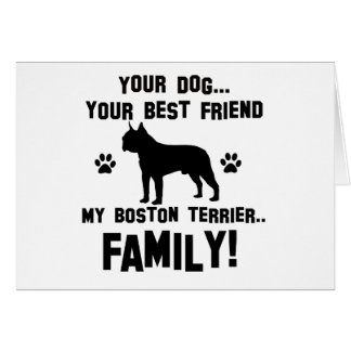 My boston terrier family, your dog just a best fri card