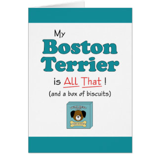 My Boston Terrier is All That! Card
