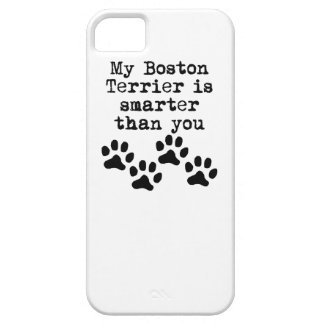 My Boston Terrier Is Smarter Than You iPhone 5 Cases