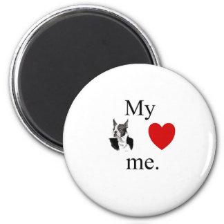 My Boston terrier loves me Magnet