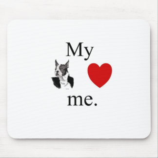 My Boston terrier loves me Mouse Pad