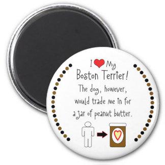 My Boston Terrier Loves Peanut Butter 2 Inch Round Magnet
