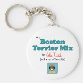 My Boston Terrier Mix is All That Keychains
