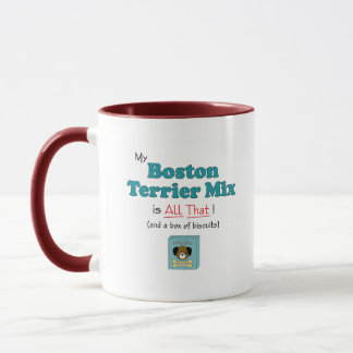 My Boston Terrier Mix is All That! Mug