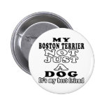 My Boston Terrier Not Just A Dog Pinback Buttons