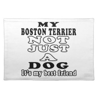 My Boston Terrier Not Just A Dog Place Mats