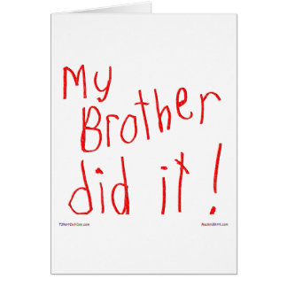 My Bother Did It! Greeting Card