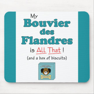 My Bouvier des Flandres is All That! Mouse Pad