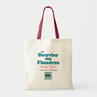 My Bouvier des Flandres is All That! Tote Bag