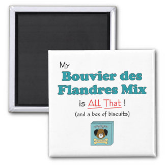 My Bouvier des Flandres Mix is All That! 2 Inch Square Magnet