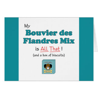 My Bouvier des Flandres Mix is All That! Card