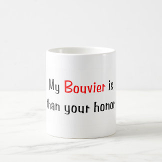 My Bouvier is smarter... Mug