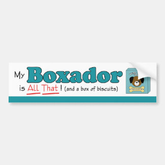 My Boxador is All That! Bumper Sticker