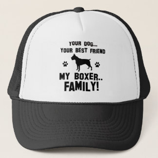 My boxer family, your dog just a best friend trucker hat