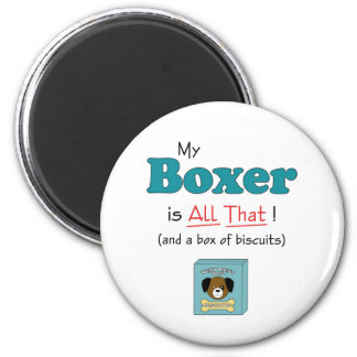 My Boxer is All That! 2 Inch Round Magnet