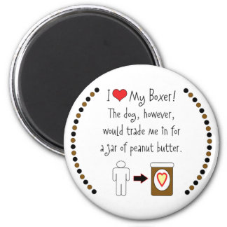 My Boxer Loves Peanut Butter 2 Inch Round Magnet