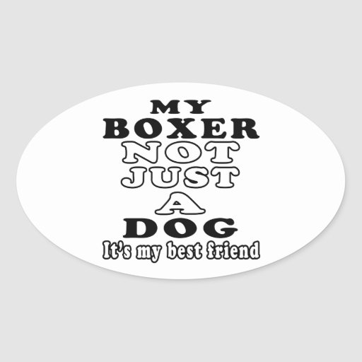 My Boxer Not Just A Dog It's My Best Friend Oval Sticker