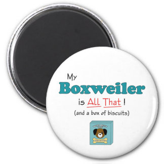 My Boxweiler is All That! 2 Inch Round Magnet