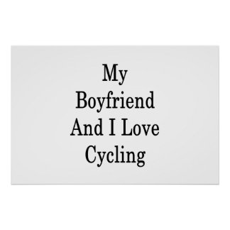 My Boyfriend And I Love Cycling Poster