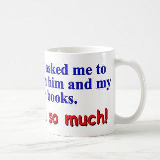 """My boyfriend asked me to choose"" Coffee Mug"