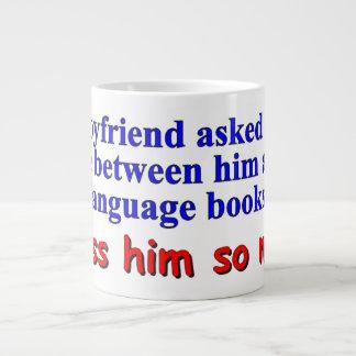 """My boyfriend asked me to choose"" Large Coffee Mug"