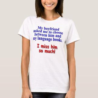 """My boyfriend asked me to choose"" T-Shirt"