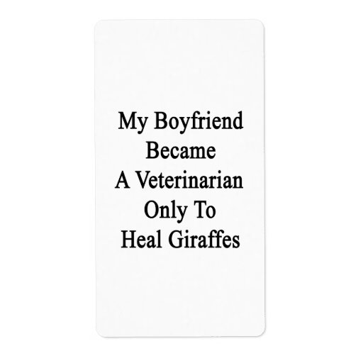 My Boyfriend Became A Veterinarian Only To Heal Gi Shipping Label