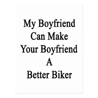 My Boyfriend Can Make Your Boyfriend A Better Bike Postcard