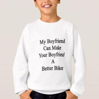 My Boyfriend Can Make Your Boyfriend A Better Bike Sweatshirt