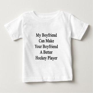 My Boyfriend Can Make Your Boyfriend A Better Hock Shirt