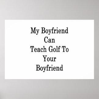 My Boyfriend Can Teach Golf To Your Boyfriend Poster