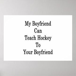 My Boyfriend Can Teach Hockey To Your Boyfriend Poster