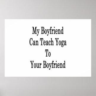 My Boyfriend Can Teach Yoga To Your Boyfriend Poster