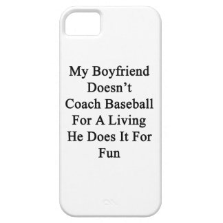 My Boyfriend Doesn't Coach Baseball For A Living H iPhone 5 Case