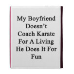 My Boyfriend Doesn't Coach Karate For A Living He iPad Folio Covers