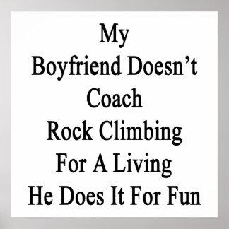 My Boyfriend Doesn't Coach Rock Climbing For A Liv Poster