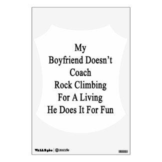 My Boyfriend Doesn't Coach Rock Climbing For A Liv Room Sticker