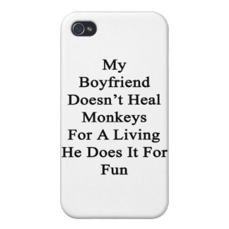 My Boyfriend Doesn't Heal Monkeys For A Living He Cover For iPhone 4