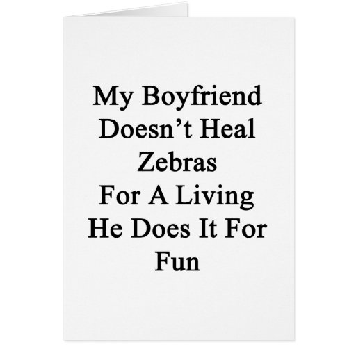 My Boyfriend Doesn't Heal Zebras For A Living He D Stationery Note Card
