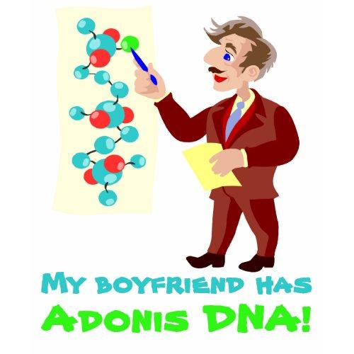 My Boyfriend has Adonis DNA Shirt shirt