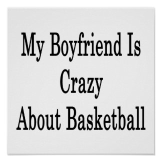 My Boyfriend Is Crazy About Basketball Poster