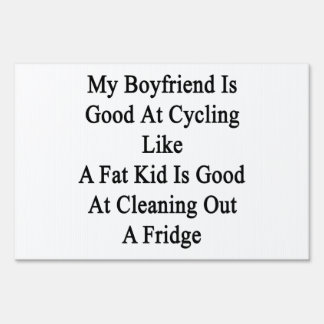 My Boyfriend Is Good At Cycling Like A Fat Kid Is Signs