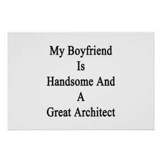 My Boyfriend Is Handsome And A Great Architect Poster