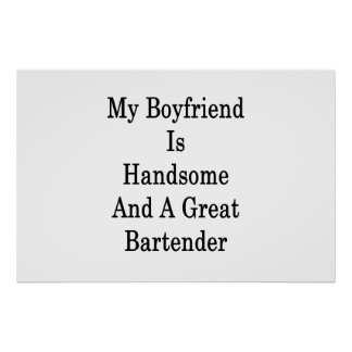 My Boyfriend Is Handsome And A Great Bartender Poster
