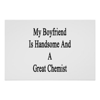 My Boyfriend Is Handsome And A Great Chemist Poster