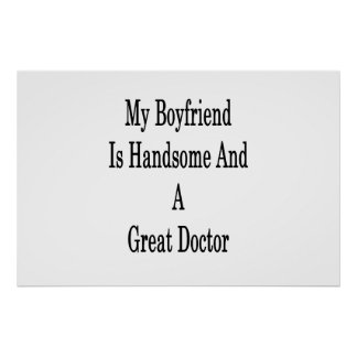 My Boyfriend Is Handsome And A Great Doctor Poster