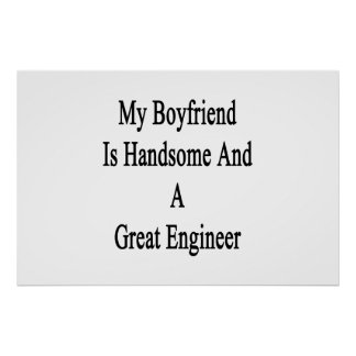 My Boyfriend Is Handsome And A Great Engineer Poster