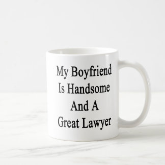 My Boyfriend Is Handsome And A Great Lawyer Coffee Mug